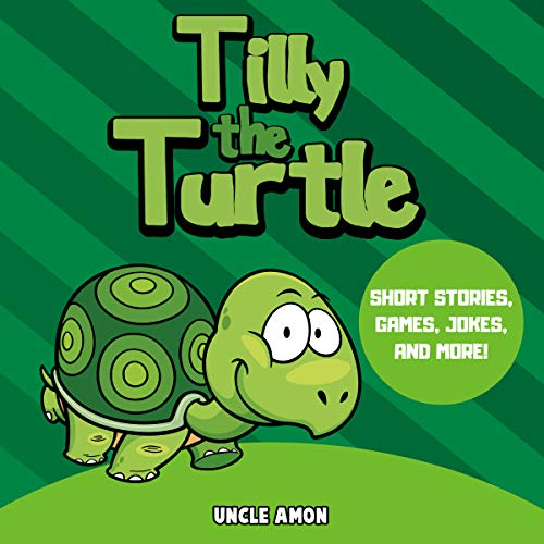 Tilly the Turtle: Short Stories, Games, Jokes, and More!