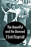 The Beautiful and the Damned - Francis Scott Fitzgerald: Annotated (English Edition)