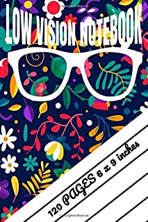 Low Vision Paper Notebook Floral Notebook: Floral cover /Bold Lines, White Paper For Low Vision,Visually Impaired, for girls , women ,Students,Work,Large Size ( 6 x 9 ) inches 120 PAGES