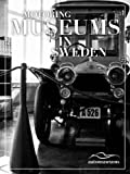 Motoring Museums in Sweden (Motoring Museums in The World Book 3)