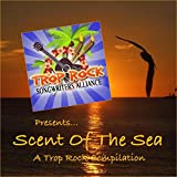 Scent of the Sea: A Trop Rock Compilation