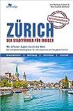 ZÜRICH Reisehandbuch: Der Stadtführer für Insider