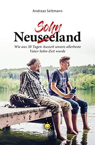 NeuseeSOHNland: Wie aus 30 Tagen Auszeit unsere allerbeste Vater-Sohn-Zeit wurde