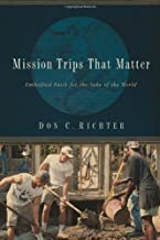 Mission Trips That Matter: Embodied Faith for the Sake of the World