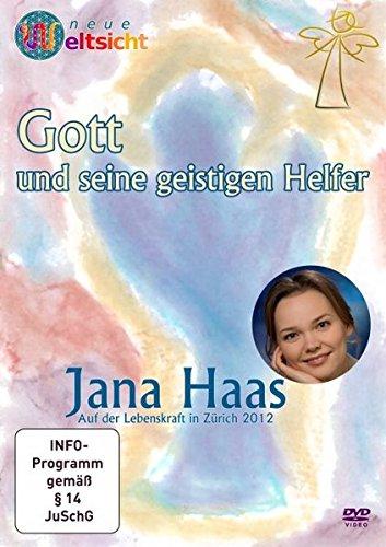 Gott und seine geistigen Helfer - Jana Haas: Diese DVD wurde im März 2012 auf dem Kongress