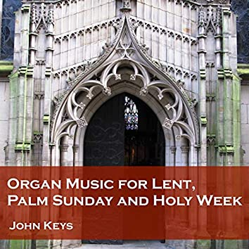 Organ Music for Lent, Palm Sunday and Holy Week