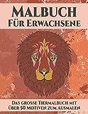 MALBUCH FÜR ERWACHSENE Das große Tiermalbuch mit über 50 Motiven zum Ausmalen:: Wundervolle Tierwelt - Tiermandalas die Welt der Tiere - Malen zum ... Kopiervorlage für Eltern u PädagogInnen