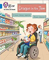 Dragon in the Jam: Band 04/Blue (Collins Big Cat Phonics for Letters and Sounds)