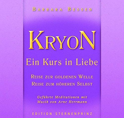 KRYON - Ein Kurs in Liebe: Reise in die Goldene Welle , Reise zum Höheren Selbst