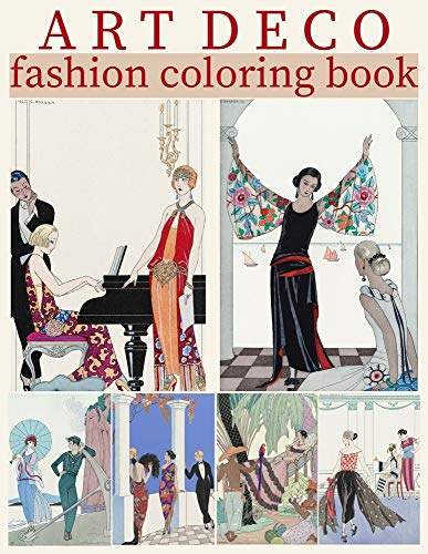 Art Deco Fashion Coloring Book: 30 Coloring Pages for Adults of George...