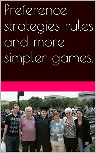 Preference strategies rules and more simpler games. (English Edition)