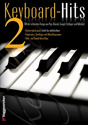Keyboard-Hits 2: 100 der schönsten Songs aus Pop, Klassik, Gospel, Schlager und Volkslied