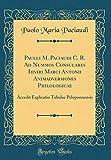 Paulli M. Paciaudi C. R. Ad Nummos Consulares Iiiviri Marci Antonii Animadversiones Philologicae: Accedit Explicatio Tabulae Peloponnensis (Classic Reprint)