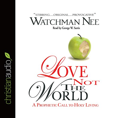 Love Not the World audiobook cover art