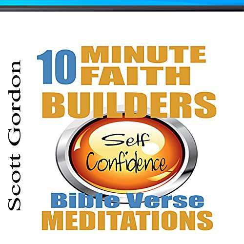 10 Minute Faith Builders: Self Confidence audiobook cover art