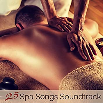 25 Spa Songs Soundtrack – Ambient, Piano & Chill for Massage and Spa Weekend