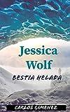 Jessica Wolf : Bestia Helada
