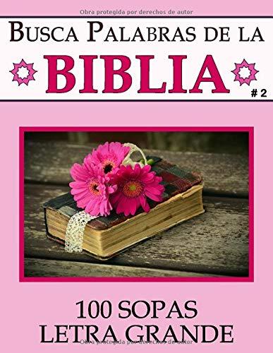 Busca Palabras de la Biblia: Sopa de Letras #2 (Letra Grande   100 Sopas)