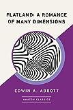 Flatland: A Romance of Many Dimensions (AmazonClassics Edition) (English Edition)