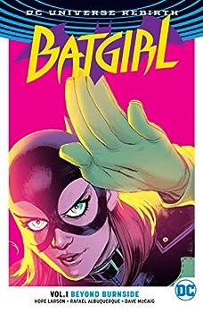 Batgirl Vol. 1: Beyond Burnside (Rebirth) by Hope Larson and Rafael Albuquerque