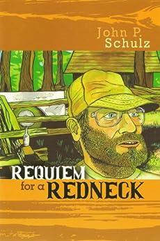 Requiem for a Redneck by [John Schulz]