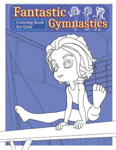 Fantastic Gymnastics: Coloring Book for Girls