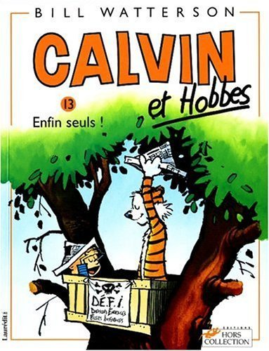 Calvin et Hobbes, tome 13 : Enfin seuls ! (French Edition) by Bill Watterson (1997) Paperback