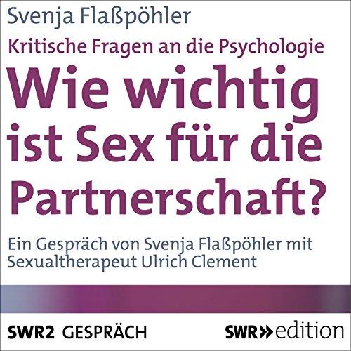 Wie wichtig ist Sex für die Partnerschaft? Kritische Fragen an die Psychologie Titelbild