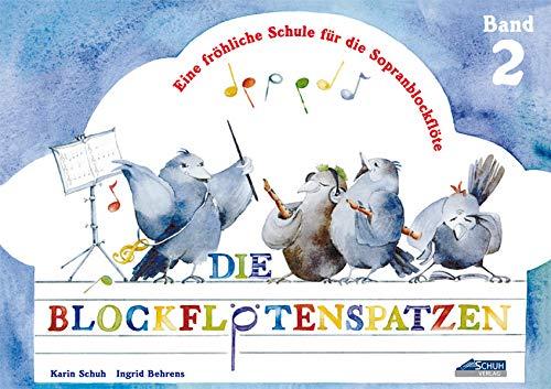 Der Blockflötenspatz, Bd.2: Eine fröhliche Schule für die Sopranblockflöte