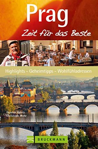 Bruckmann Reisefuhrer Prag Zeit Fur Das Beste Highlights Geheimtipps Wohlfuhladressen Ebook Habitz Gunnar Mohr Christoph Amazon De Kindle Shop
