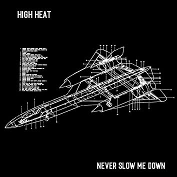 Never Slow Me Down