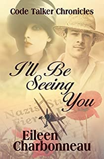 I'll Be Seeing You (Code Talker Chronicles)