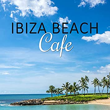 Ibiza Beach Cafe – Chill Out Cafe, Ambient Chillout, Lounge Chill Out, Sensual Lounge, Erotica Bar