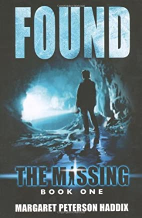 By Margaret Peterson-Haddix - The Missing: 1: Found