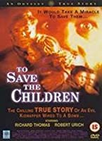 To Save the Children [DVD]