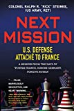 Next Mission: U.S. Defense Attaché to France. A memoir from the days of Punish France, Ignore Germany, Forgive Russia