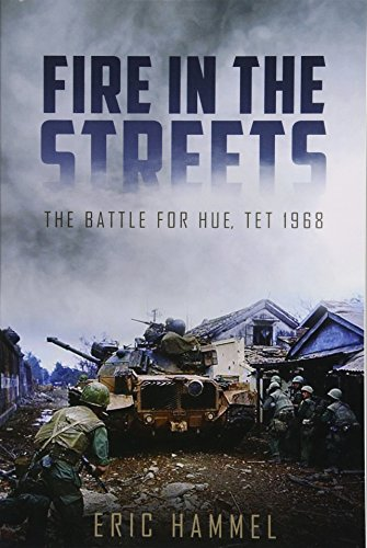 Image of Fire in the Streets: The Battle for Hue, Tet 1968