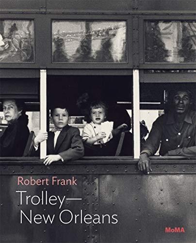 Robert Frank: Trolley-new Orleans