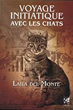 Voyage initiatique avec les chats de Laila Del monte