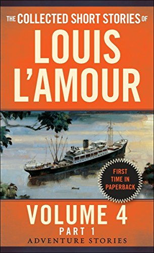 Compare Textbook Prices for The Collected Short Stories of Louis L'Amour, Volume 4, Part 1: Adventure Stories Reprint Edition ISBN 9780804179744 by L'Amour, Louis