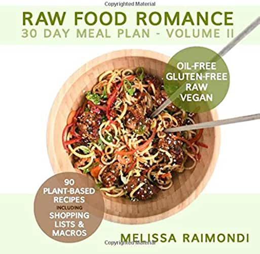 RAW FOOD ROMANCE: 30 DAY MEAL PLAN - VOLUME II
