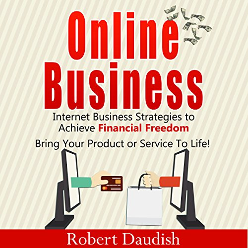 Online Business: Internet Business Strategies to Achieve Financial Freedom audiobook cover art