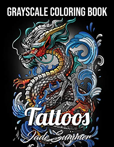 Tattoos Grayscale: An Adult Coloring Book with Awesome, Sexy, and Relaxing Tattoo Designs for Men and Women