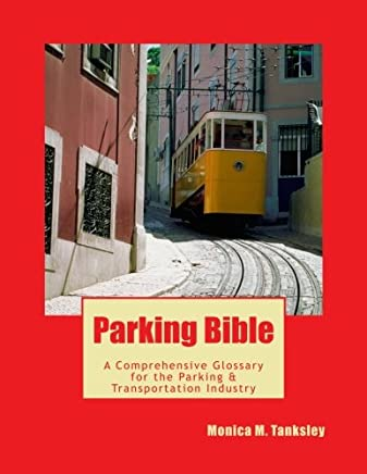 Parking Bible: A Comprehensive Glossary for the Transportation & Parking Industry