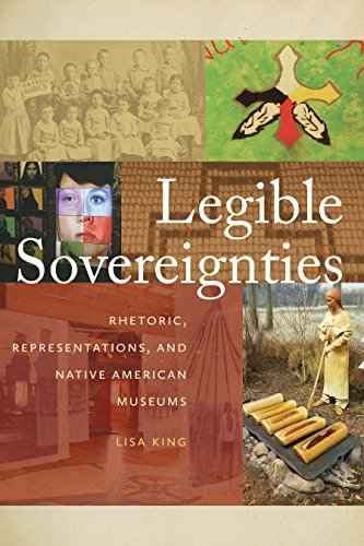 Compare Textbook Prices for Legible Sovereignties: Rhetoric, Representations, and Native American Museums 1 Edition ISBN 9780870719127 by King, Lisa