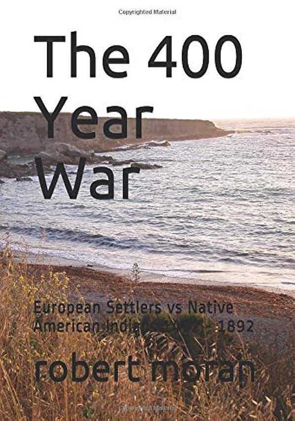パールわずかなサービスThe 400 Year War: European Settlers vs Native American Indians 1492 - 1892