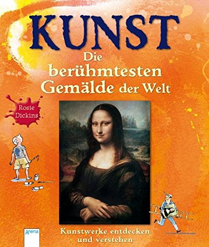 KUNST - Die berühmtesten Gemälde der Welt: Kunstwerke entdecken und verstehen