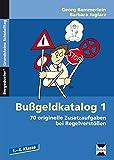 Bußgeldkatalog 1: 70 originelle Zusatzaufgaben bei Regelverstößen (1. bis 4. Klasse) (Bergedorfer Grundsteine Schulalltag)