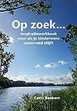 Op zoek...: Inspiratiewerkboek voor als je...