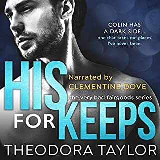 His for Keeps - 50 Loving States, Tennessee      The Very Bad Fairgoods, Book 1              By:                                                                                                                                 Theodora Taylor                               Narrated by:                                                                                                                                 Clementine Dove                      Length: 9 hrs and 43 mins     9 ratings     Overall 4.8